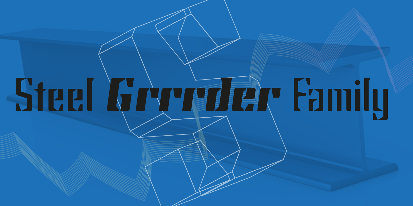 Steel Grrrder typeface family at MyFonts